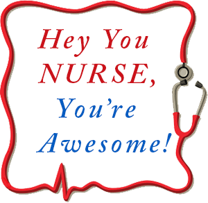 Nurses are awesome !